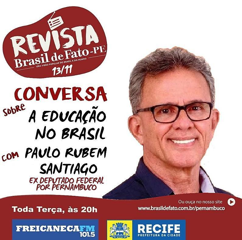 Paulo Rubem Santiago é professor e já foi deputado estadual e federal pelo Estado de Pernambuco.