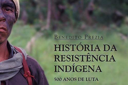 """Livro """"História da resistência indígena: 500 anos de luta"""""""