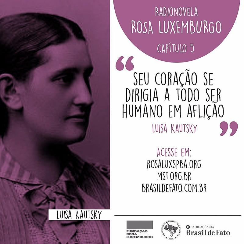 No capítulo 5, Rosa Luxemburgo e sua amiga Luisa Kautsky refletem sobre as contradições do machismo na própria militância.