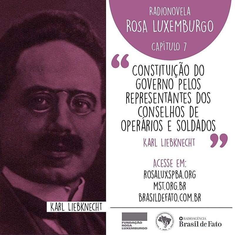 No capítulo 7, Rosa Luxemburgo, Karl Liebknecht e outros militantes travam um duro combate contra a guerra