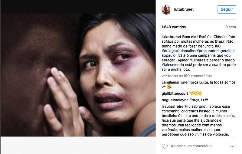 Há três semanas, Luiza Brunet publicou uma imagem em seu Instagram incentivando a denúncia de agressões contra mulheres