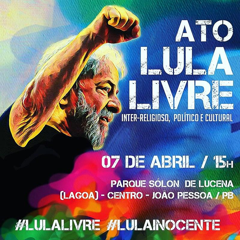 Atos acontecem em todo o Brasil, neste dia 7, pela liberdade de Lula.