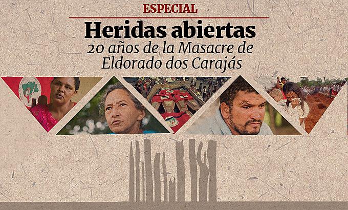 Espacial a 20 años de la Masacre del Eldorado de Carajás