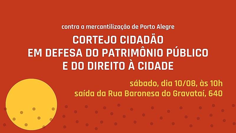 Movimentos em prol do patrimônio histórico, da moradia e da cultura de Porto Alegre promovem protest