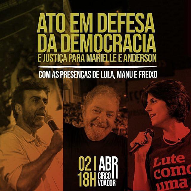 O ato de segunda também defenderá o direito de Lula ser candidato e vai protestar contra a condenação do petista.