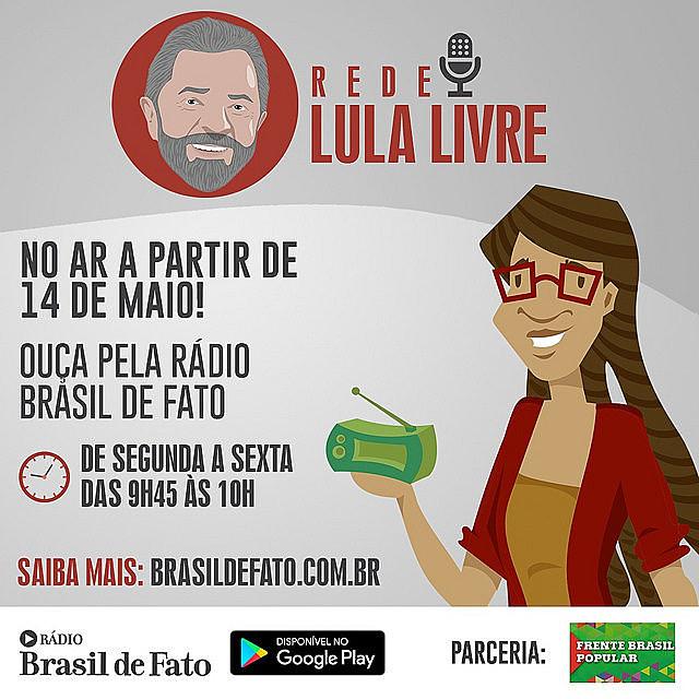 Você ouve a Rede Lula Livre ao vivo, de segunda a sexta, das 9h45 às 10h, na Rádio Brasil de Fato e emissoras parceiras