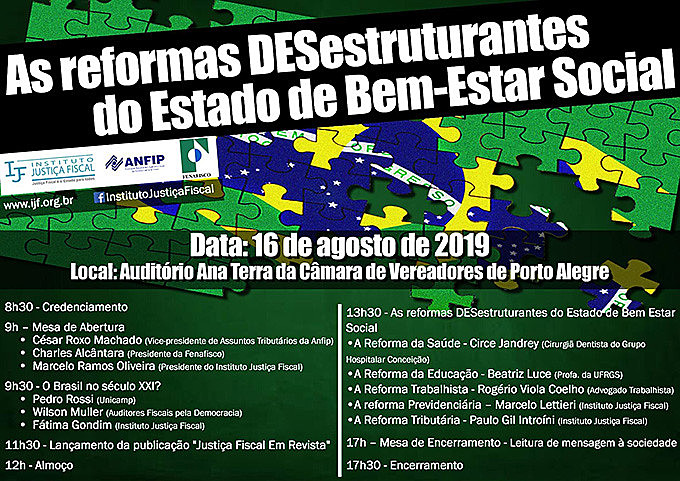 Evento traz representantes dos principais eixos de sustentação do Estado Social, a saúde, educação, trabalho, previdência e tributos