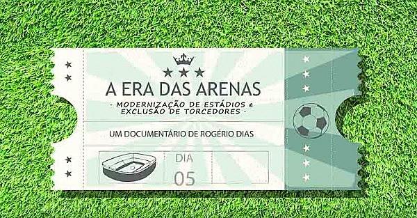 """""""A era das arenas"""" documentáro de Rogério Dias"""