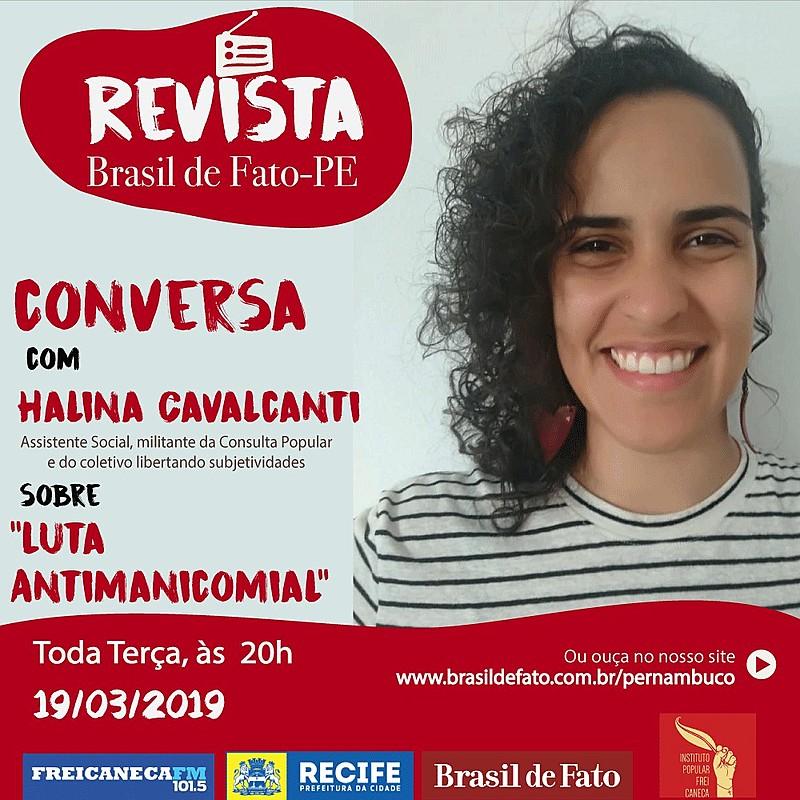 Halina Cavalcanti é assistente social e militante da luta antimanicomial