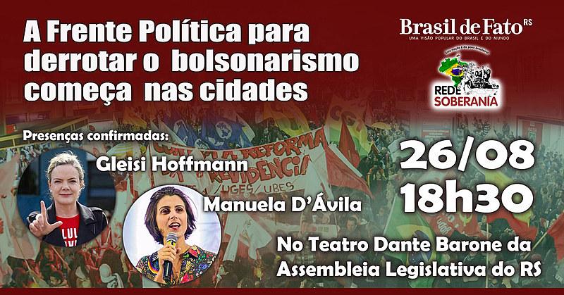 Gleisi Hoffmann e Manuela D'Ávila confirmaram presença. Atividade acontece no Teatro Dante Barone da Assembleia Legislativa do RS