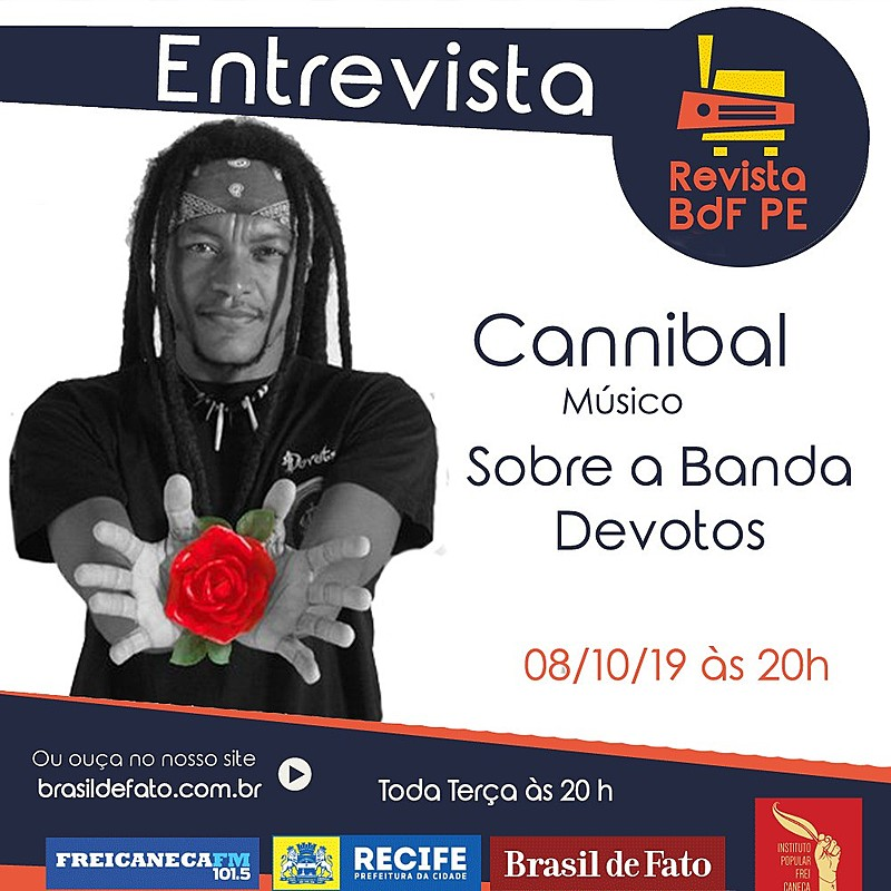 Cannibal é vocalista e baixista da Devotos